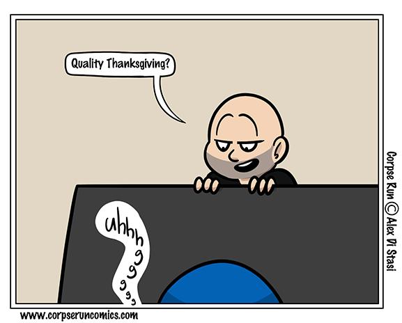 Corpse Run 932: Like a Thanksgiving Turkey